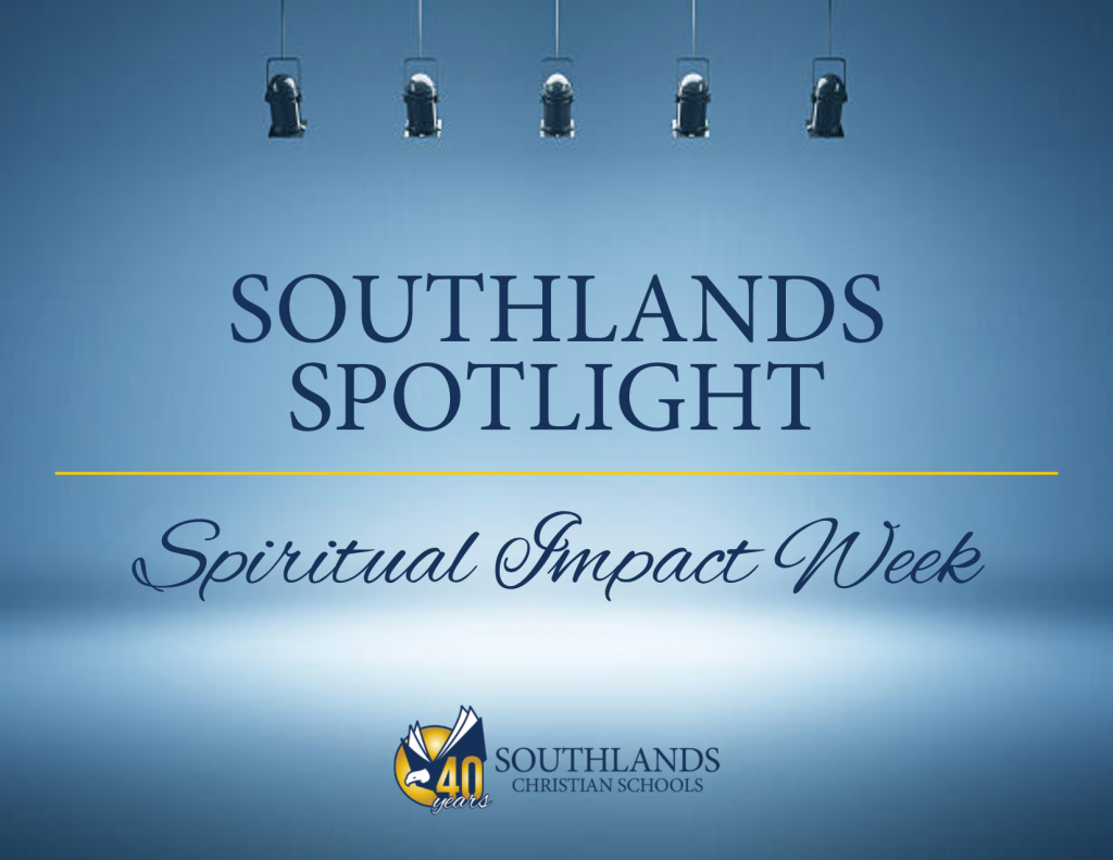 Southlands Spotlight: Spiritual Impact Week