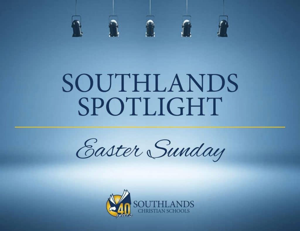 southlands spotlight easter